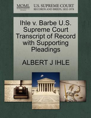 Ihle V. Barbe U.S. Supreme Court Transcript of Record with Supporting Pleadings - Ihle, Albert J