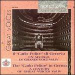 """Il """"Carlo Felice"""" di Genova: Un secolo di grandi voci, Vol. 4"""