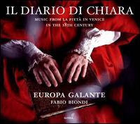 Il Diario di Chiara: Music from La Pietà in Venice in the 18th century - Europa Galante; Fabio Biondi (conductor)