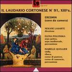 Il Laudario Cortonese No. 91, XIIIes.