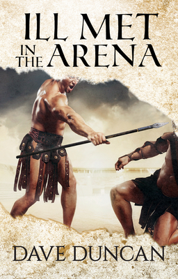 Ill Met in the Arena - Duncan, Dave