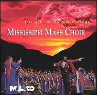 I'll See You in the Rapture - Mississippi Mass Choir