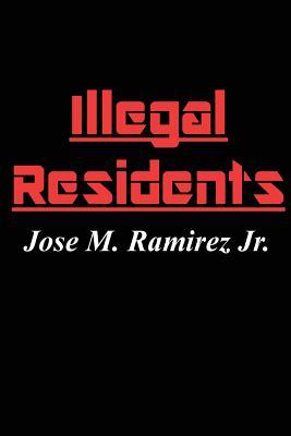Illegal Residents - Ramirez Jr, Jose M