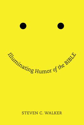 Illuminating Humor of the Bible - Walker, Steven