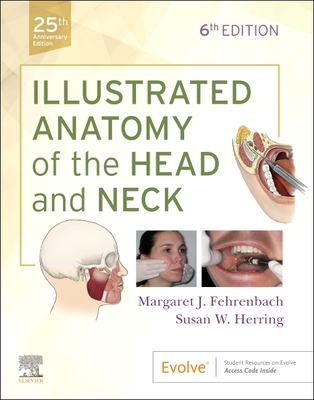 Illustrated Anatomy of the Head and Neck - Fehrenbach, Margaret J., and Herring, Susan W.