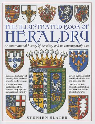 Illustrated Book of Heraldry - Slater, Stephen