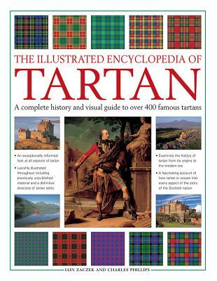 Illustrated Encyclopedia of Tartan - Zaczek Iain Phillips Charles