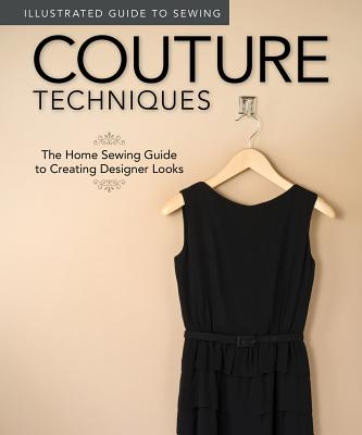Illustrated Guide to Sewing: Couture Techniques - Couch, Peg (Editor)