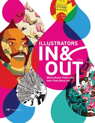 Illustrators in & Out: What Moves Them and How They Move Art - Nie, Youjia