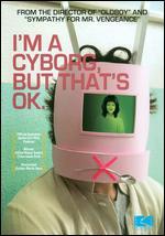 I'm a Cyborg, But That's OK - Park Chan-wook