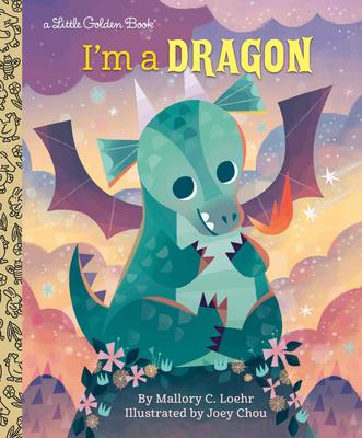 I'm a Dragon - Loehr, Mallory