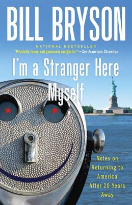 I'm a Stranger Here Myself: Notes on Returning to America After 20 Years Away - Bryson, Bill