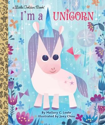I'm a Unicorn - Loehr, Mallory