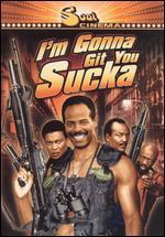 I'm Gonna Git You Sucka!
