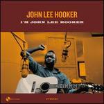 I'm John Lee Hooker [Bonus Tracks]