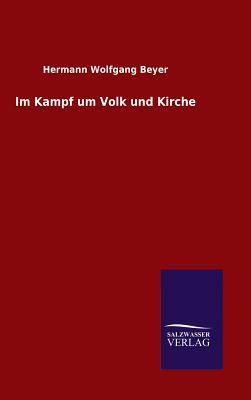 Im Kampf Um Volk Und Kirche - Beyer, Hermann Wolfgang