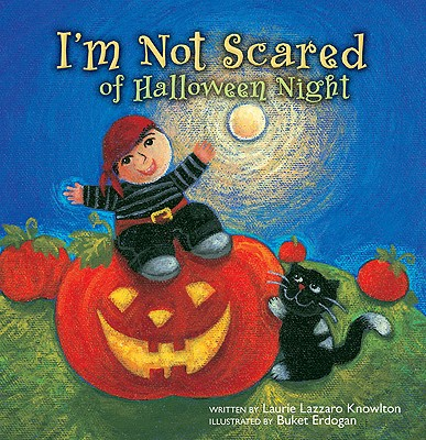 I'm Not Scared of Halloween Night: Glow in the Dark Pumpkin - Knowlton, Laurie Lazzaro