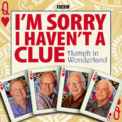 I'm Sorry I Haven't a Clue: Humph in Wonderland - BBC, and Garden, Graeme (Read by), and Pattinson, Iain