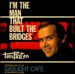 I'm the Man Who Built the Bridges