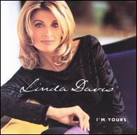 I'm Yours - Linda Davis