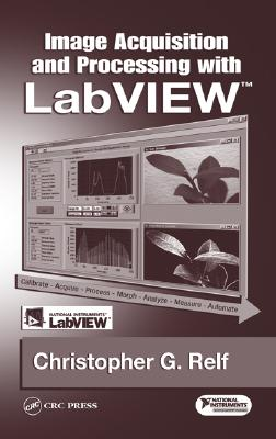 Image Acquisition and Processing with LabVIEW - Relf, Christopher G