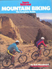 Sports Illustrated Mountain Biking: the Complete Guide