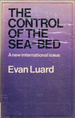 The Control of the Sea-Bed: A New International Issue