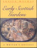 Early Scottish Gardens: a Writer's Odyssey