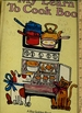 My Learn to Cook Book: a Big Golden Book [Oversized Pictorial Children's Reader, Cooking Techniques, Methods, Explained, Wonderful Book to Share With Your Kids]