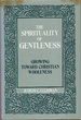 The Spirituality of Gentleness: Growing Toward Christian Wholeness