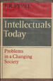 Intellectuals Today: Problems in a Changing Society