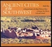 Ancient Cities of the Southwest: a Practical Guide to the Major Prehistoric Ruins of Arizona, New Mexico, Utah, and Colorado