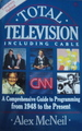 Total Television: A Comprehensive Guide to Programming from 1948 to the Present, Including Cable