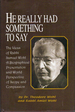 He Really Had Something to Say: The Ideas of Rabbi Samuel Wohl: A Biographical Presentation and World Perspective of Scope and Compassion