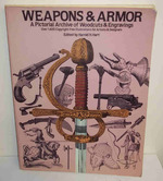 Weapons and Armor: a Pictorial Archive of Woodcuts & Engravings