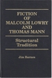 Fiction of Malcolm Lowry and Thomas Mann: Structural Tradition