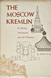 The Moscow Kremlin, Its History, Architecture and Art Treasures