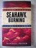 Seahawk Burning: a Third Novel of the Civil War at Sea