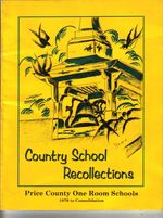 Country school recollections, I: Price County One Room Schools, 1879 to consolidation