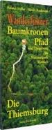 Wanderführer Baumkronenpfad Im Nationalpark Hainich-Die Geschichte Der Thiemsburg Von Roland Geißler Und Harald Rockstuhl