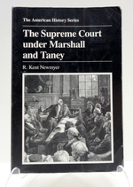 The Supreme Court Under Marshall and Taney: the American History Series