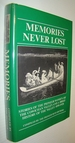 Memories Never Lost: Stories of the Pioneer Women of the Cowichan Valley and a Brief History of the Valley, 1850-1920