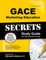 Gace Marketing Education Secrets Study Guide: Gace Test Review for the Georgia Assessments for the Certification of Educators