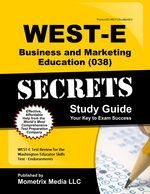 West-E Business and Marketing Education (038) Secrets Study Guide: West-E Test Review for the Washington Educator Skills Tests-Endorsements