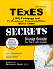 Texes Pedagogy and Professional Responsibilities Ec-12 (160) Secrets Study Guide: Texes Test Review for the Texas Examinations of Educator Standards