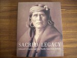 Sacred Legacy: Edward S Curtis and the North American Indian