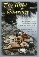 The Wild Gourmet: a Forager's Guide to the Finding and Cooking of Wild Foods
