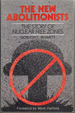 The New Abolitionists: The Story of Nuclear Free Zones
