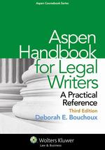 Aspen Handbook for Legal Writers: a Practical Reference (W/ Connected Casebook Access! )