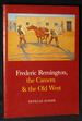 Frederic Remington, the Camera & the Old West